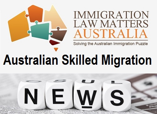 Australian Skilled Migration News - Immigration Law Matters